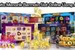 Fakta Menarik Bermain Slot Online Uang Asli