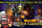 Hasilkan Keuntungan Besar Dalam Slot Online
