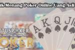 Trik Menang Poker Online Uang Asli